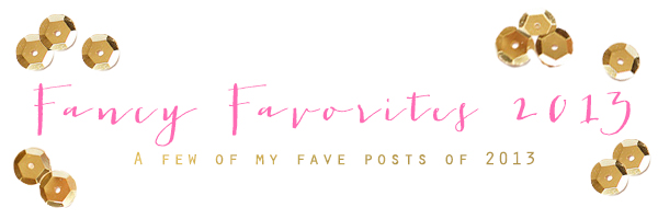Fancy Favorite Posts from 2013