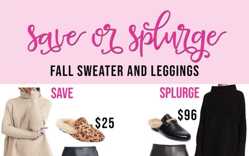 Save or Splurge- Fall Sweater and Leggings