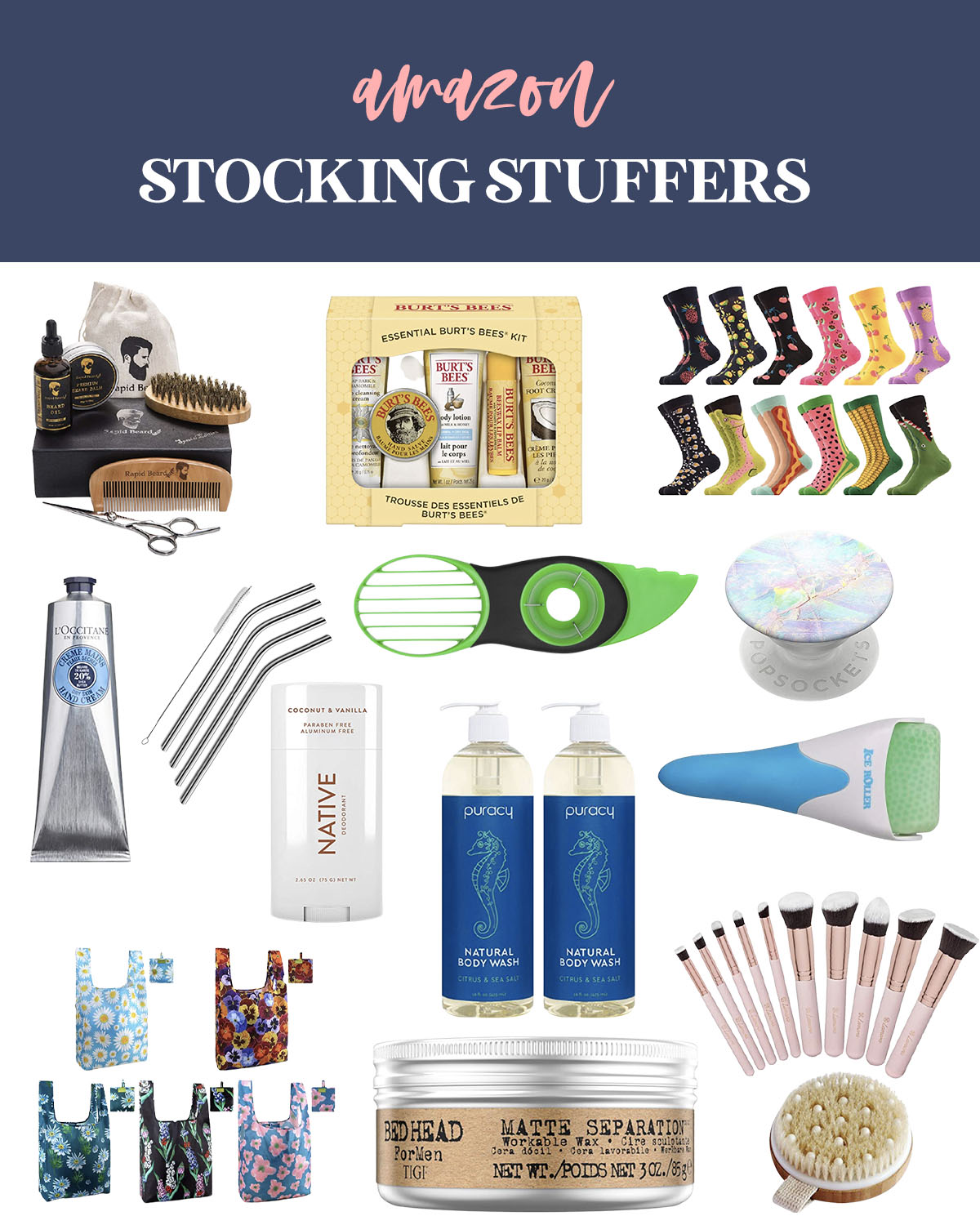 Stocking Stuffers from Amazon by popular Houston life and style blog, Fancy Ashley: collage image of a beard grooming kit, Burts Bees set, metal straws, native deodorant, Bed Head matte separation wax, reusable shopping bags, pop socket, crazy socks, avocado cutter, L'Occitane hand cream, makeup brush set, ice roller, and body scrub brush.
