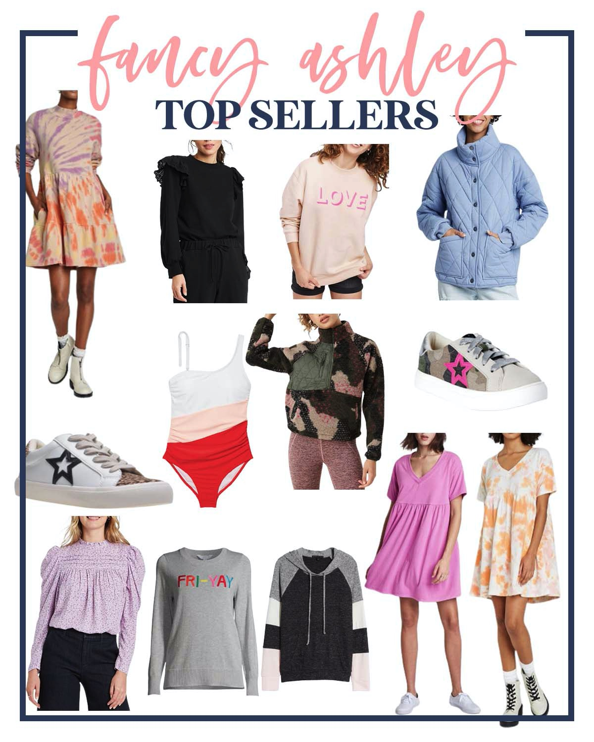 Top Sellers by popular Houston fashion blog, Fancy Ashley: collage image of a tie dye dress, blue sweater set, love sweatshirt, blue quilted jacket, star print white sneakers, red white and pink strip swimsuit, camo sherpa pullover, pink star and camo sneakers, purple long sleeve smock top, Fri-Yay grey sweater, pink blue white and pink hoodie, pink and orange tie dye swing dress.